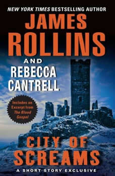 City of Screams: A Short Story Exclusive A Short Story Exclusive, James Rollins