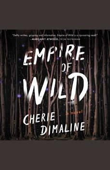 Empire of Wild: A Novel, Cherie Dimaline