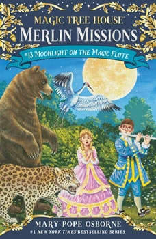 Magic Tree House #41: Moonlight on the Magic Flute, Mary Pope Osborne