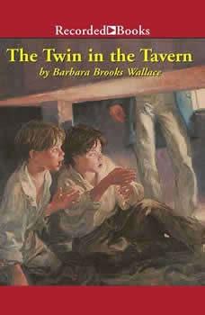 The Twin in the Tavern, Barbara Brooks Wallace