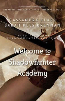 Welcome to Shadowhunter Academy, Cassandra Clare