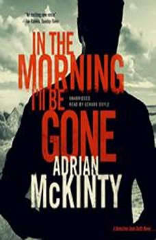 In the Morning Ill Be Gone: A Detective Sean Duffy Novel, Adrian McKinty
