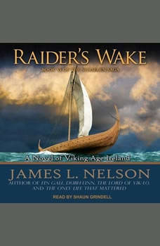 Raider's Wake: A Novel of Viking Age Ireland, James L. Nelson