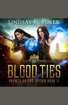Blood Ties: Agents of the Crown, Book 2, Lindsay Buroker