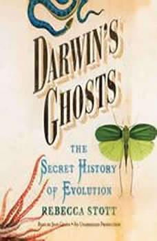 Darwin's Ghosts: The Secret History of Evolution, Rebecca Stott