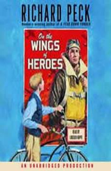 On the Wings of Heroes, Richard Peck
