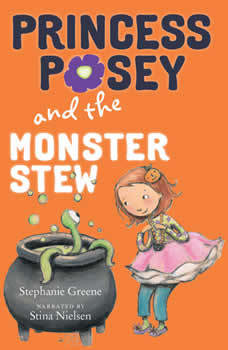 Princess Posey and the Monster Stew, Stephanie Greene