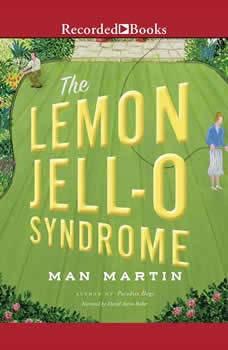 The Lemon Jell-O Syndrome, Man Martin