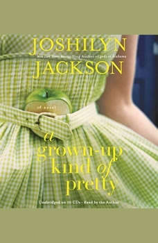A Grown-Up Kind of Pretty, Joshilyn Jackson