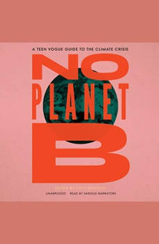 No Planet B: A Teen Vogue Guide to Climate Justice, Lucy Diavolo