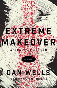 Extreme Makeover, Dan Wells