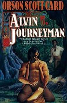 Alvin Journeyman: Tales of Alvin Maker, Book 4, Orson Scott Card