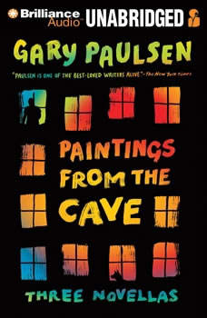 Paintings from the Cave: Three Novellas, Gary Paulsen
