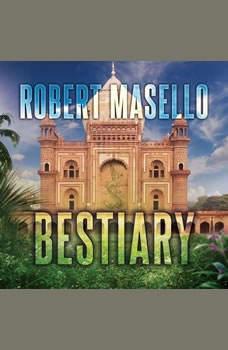 Bestiary, Robert Masello