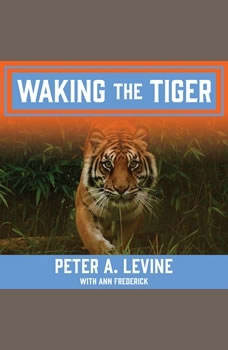 Waking the Tiger: Healing Trauma, Ann Frederick