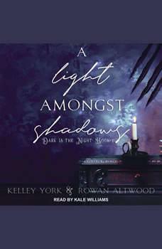 A Light Amongst Shadows, Rowan Altwood