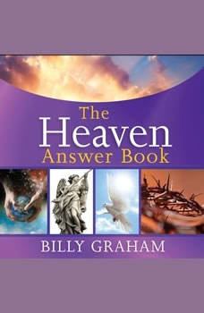 The Heaven Answer Book, Billy Graham
