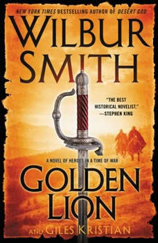 Golden Lion: A Novel of Heroes in a Time of War, Wilbur Smith