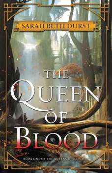 The Queen of Blood: Book One of The Queens of Renthia, Sarah Beth Durst