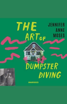 The Art of Dumpster Diving, Jennifer Anne Moses