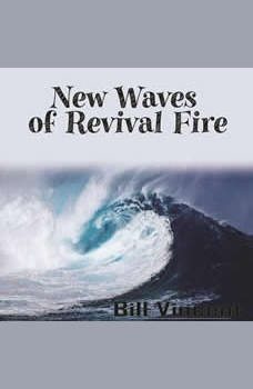 New Waves of Revival Fire, Bill Vincent