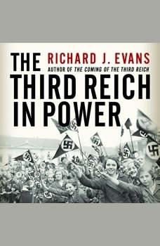The Third Reich in Power, Richard J. Evans