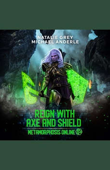 Reign With Axe And Shield: A Gamelit Fantasy RPG Novel, Natalie Grey