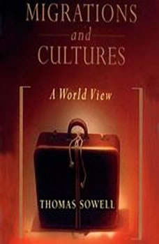 Migrations and Cultures: A World View, Thomas Sowell