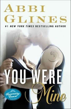 You Were Mine: A Rosemary Beach Novel, Abbi Glines