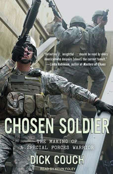 Chosen Soldier: The Making of a Special Forces Warrior, Dick Couch