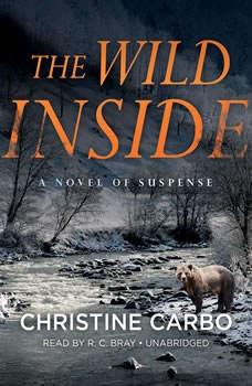 The Wild Inside: A Novel of Suspense, Christine Carbo