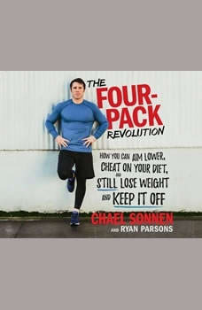 Four-Pack Revolution, The: How You Can Aim Lower, Cheat on Your Diet, and Still Lose Weight and Keep It Off, Chael Sonnen