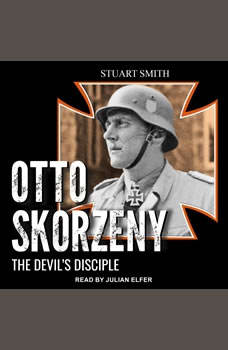 Otto Skorzeny: The Devil's Disciple, Stuart Smith
