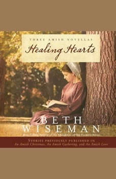 Healing Hearts: A Collection of Amish Romances A Collection of Amish Romances, Beth Wiseman