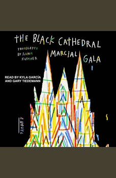 The Black Cathedral: A Novel, Marcial Gala