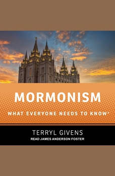 Mormonism: What Everyone Needs to Know, Terryl Givens