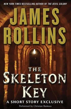 Skeleton Key: A Short Story Exclusive, James Rollins