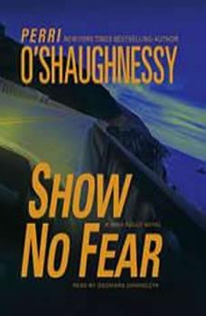 Show No Fear: A Nina Reilly Novel, Perri O'Shaughnessy