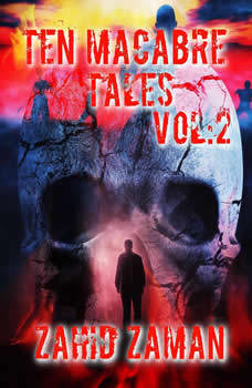 Ten Macabre Tales vol:2: 10 Tales of Supernatural Terror, Zahid Zaman