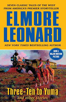 Three-Ten to Yuma, Elmore Leonard