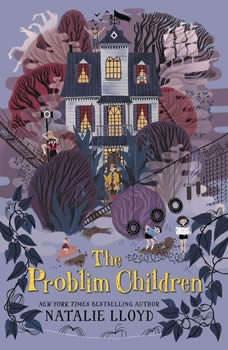 The Problim Children, Natalie Lloyd