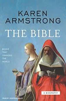 The Bible: A Biography A Biography, Karen Armstrong