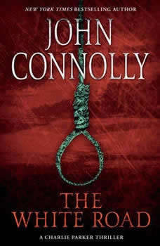 The White Road: A Thriller, John Connolly