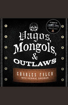 Vagos, Mongols, and Outlaws: My Infiltration of America's Deadliest Biker Gangs, Kerrie Droban