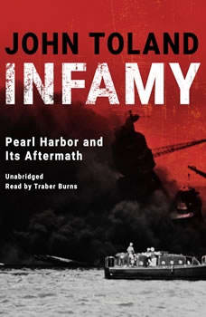 Infamy: Pearl Harbor and Its Aftermath, John Toland
