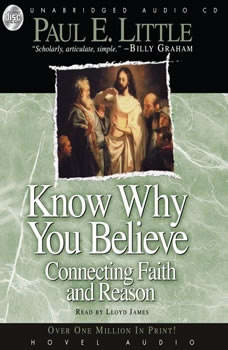 Know Why You Believe: Connecting Faith and Reason, Paul E. Little