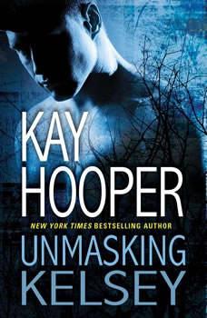Unmasking Kelsey, Kay Hooper