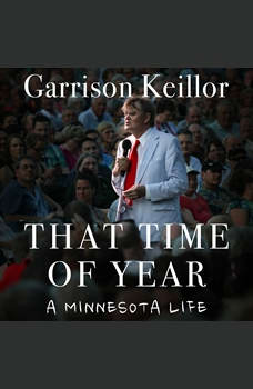 That Time of Year: A Minnesota Life, Garrison Keillor