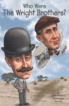 Who Were the Wright Brothers?, James Buckley, Jr.