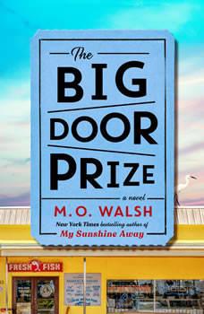 The Big Door Prize, M. O. Walsh